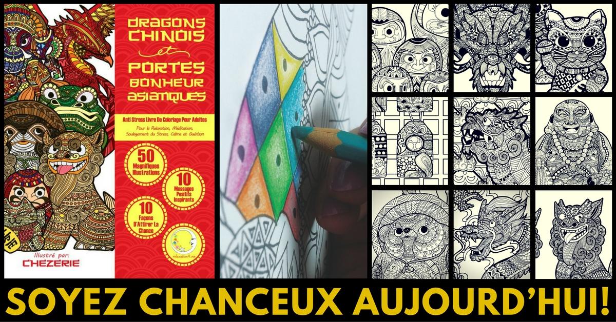 Anti Stress Livre De Coloriage Pour Adultes Art Therapie - Dragons Chinois Et Portes-Bonheur Asiatiques